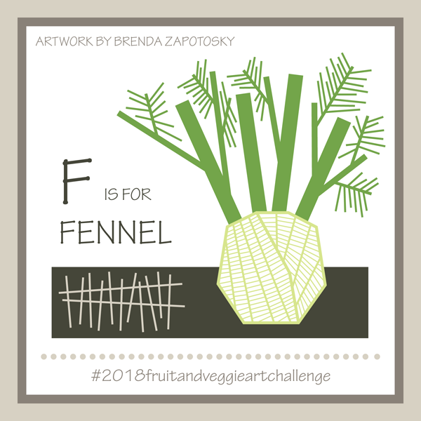 F is for Fennel by Brenda Zapotosky