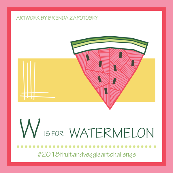 W is for Watermelon by Brenda Zapotosky