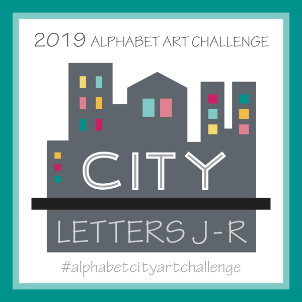 Alphabet City Art Challenge Blog Post J thru R