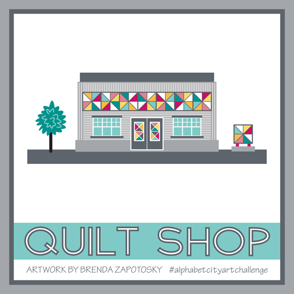 Q is for Quilt Shop by Brenda Zapotosky