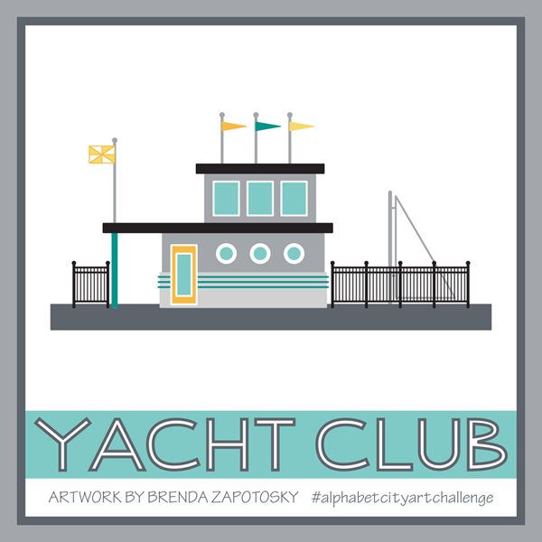 Y is for Yacht Club by Brenda Zapotosky